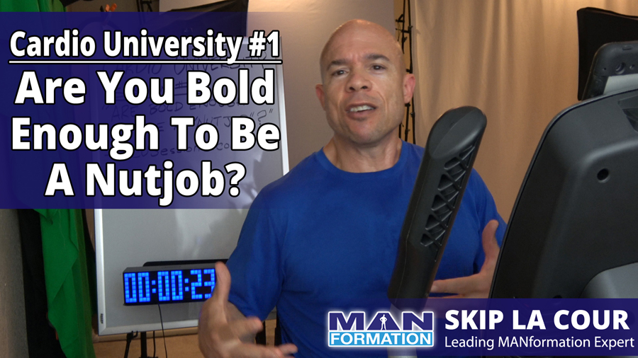 "Are You Bold Enough To Be A ""Nutjob""? – Cardio University #1"
