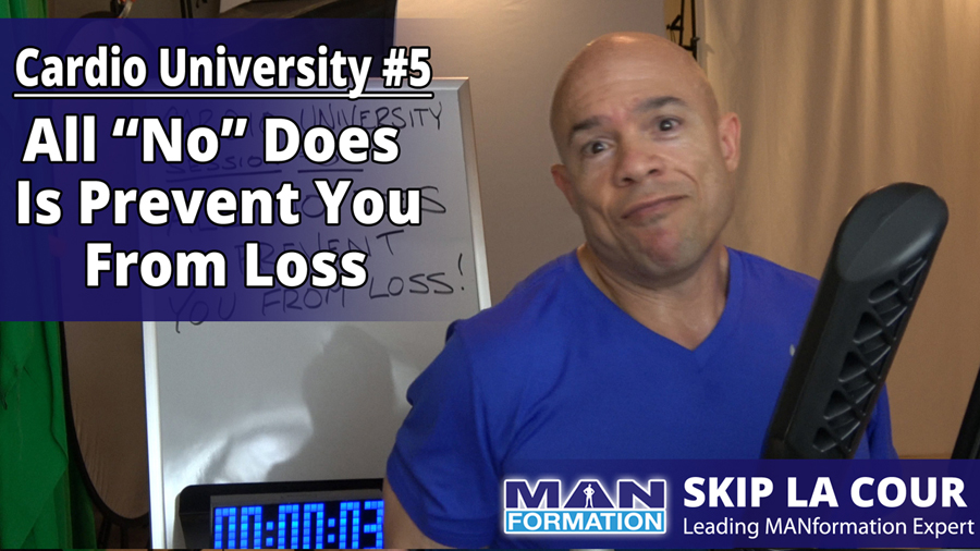 """All """"No"""" Does Is Prevent You From Loss – Cardio University #5"""