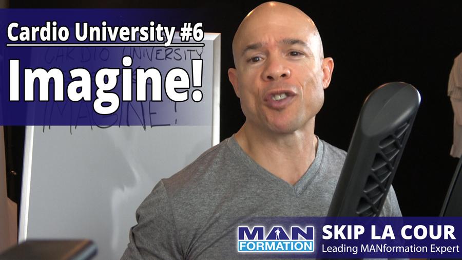 Imagine – Cardio University #6