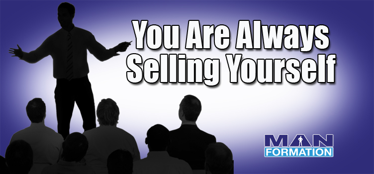 You Are Always Selling Yourself